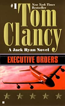 Executive Orders (A Jack Ryan Novel, Book 8) by [Clancy, Tom]