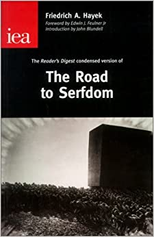 The Road to Serfdom: The Condensed Version As It Appeared in the April 1945 Edition of Reader's Digest (Occasional Paper, 122) by Hayek Friedrich A. Von (2001-12-01)
