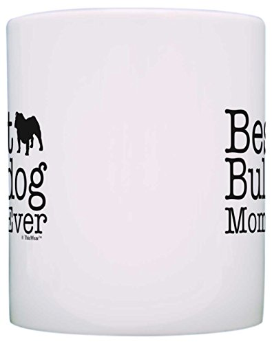 Dog Lover Mug Best Bulldog Mom Ever Dog Puppy Supplies Gift Coffee Mug Tea Cup White 3