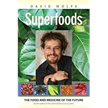 Superfoods : The Food and Medicine of the Future (Paperback)--by David Wolfe [2009 Edition]