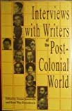 img - for Interviews With Writers of the Post-Colonial World book / textbook / text book