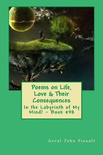 Read Online Poems on Life, Love & Their Consequences: In the Labyrinth of My Mind! - Book #38 (Volume 38) PDF