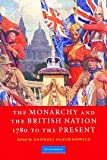 The Monarchy and the British Nation, 1780 to the Present, , 0521606357