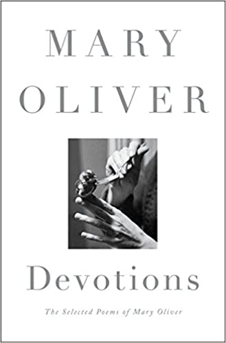 Mary Oliver: Devotions