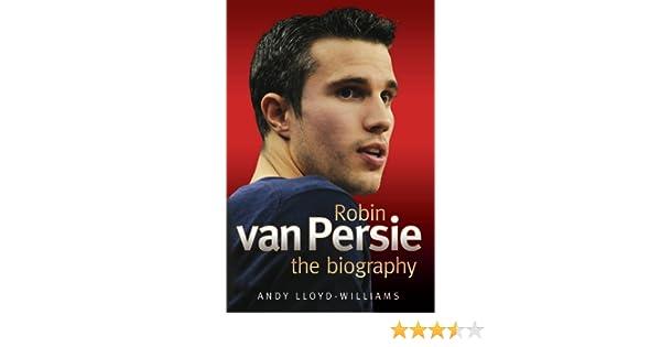 Amazon robin van persie the biography ebook andy lloyd amazon robin van persie the biography ebook andy lloyd williams kindle store fandeluxe Document