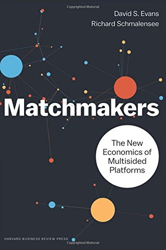 Matchmakers: The New Economics of Multisided Platforms [David S. Evans - Richard Schmalensee] (Tapa Dura)