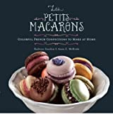 [ LES PETITS MACARONS COLORFUL FRENCH CONFECTIONS TO MAKE AT HOME BY MCBRIDE, ANNE E.](AUTHOR)PAPERBACK