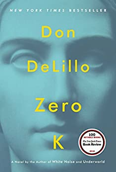 Zero K: A Novel by [DeLillo, Don]