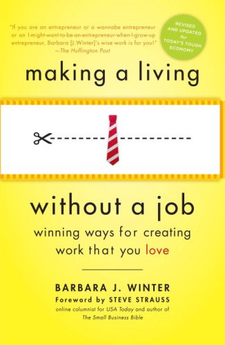 Making a Living Without a Job, revised edition: Winning Ways for Creating Work That You Love