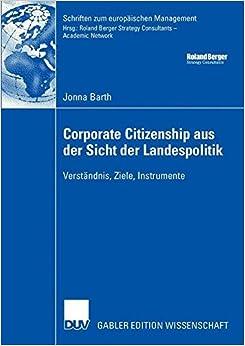 Corporate Citizenship aus der Sicht der Landespolitik: Verständnis, Ziele, Instrumente (Schriften zum europäischen Management) (German Edition)