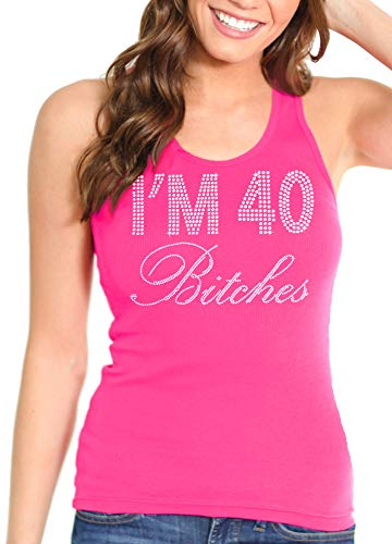 Pink Rhinestone Tank Top - I'm 40 Bitches Women's Birthday Rhinestone Tank Top X-Large Hot Pink