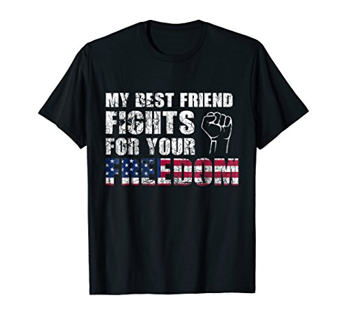 My Best Friend Army Shirt Fights For Freedom American Flag