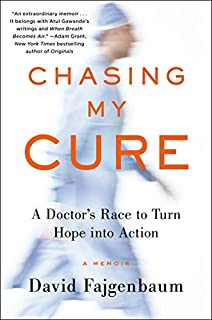 Book Cover: Chasing My Cure: A Doctor's Race to Turn Hope into Action; A Memoir