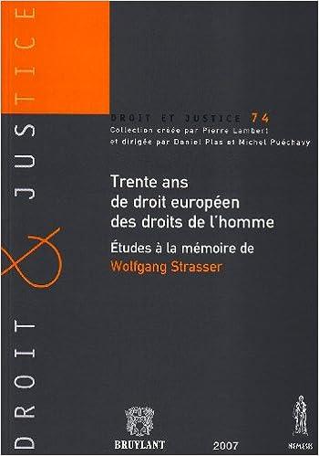 Lire un Trente ans de droit européen des droits de l'homme : Etudes à la mémoire de Wolfgang Strasser pdf, epub ebook