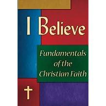 I Believe: Fundamentals of the Christian Faith