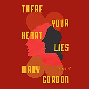 There Your Heart Lies Audiobook