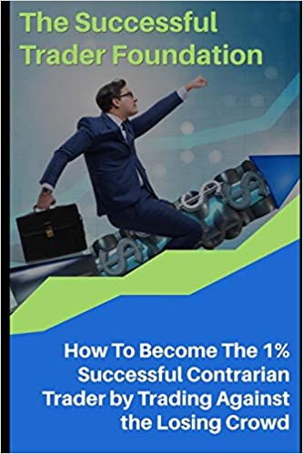 The Successful Trader Foundation: How To Become The 1 ...