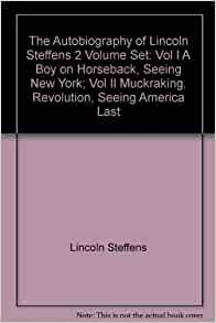 The Autobiography Of Lincoln Steffens 2 Volume Set Vol I