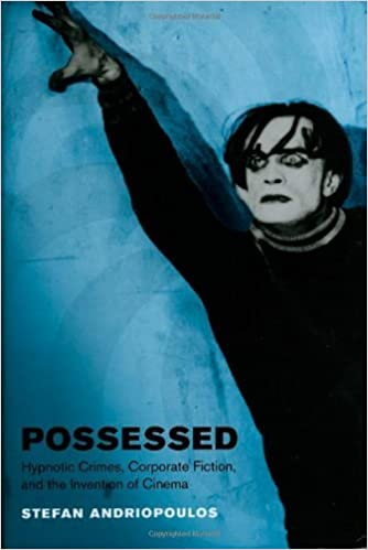 Download epub ebooks free Possessed: Hypnotic Crimes, Corporate Fiction, and the Invention of Cinema (Cinema and Modernity) iBook by Stefan Andriopoulos
