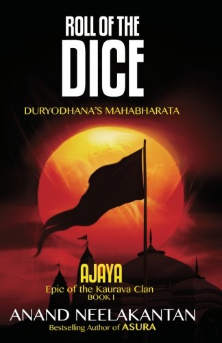 Read Online AJAYA : Epic of the Kaurava Clan -ROLL OF THE DICE (Book 1) ebook