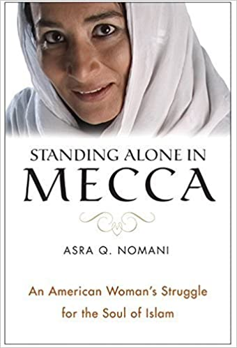 Standing Alone In Mecca An American Womans Struggle For The Soul