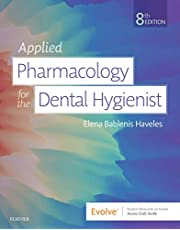 Applied Pharmacology for the Dental Hygienist E-Book