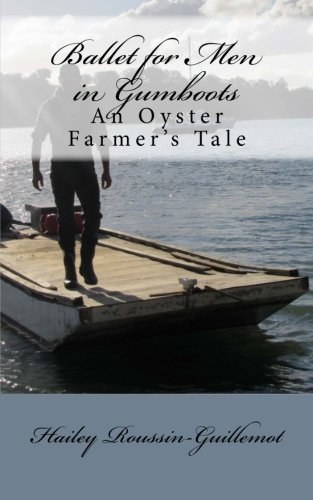 Ballet for Men in Gumboots: An Oyster Farmer's Tale