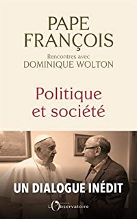 Politique et société : rencontres avec Dominique Wolton