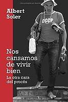 NOS CANSAMOS DE VIVIR BIEN: La Otra Cara Del