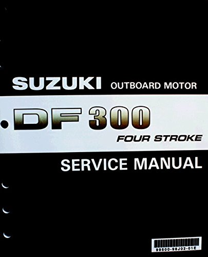 Suzuki Outboard (99500-98J02-01E Genuine OEM Service Manual 4-Stroke 300 hp. 2007 Thru 2010