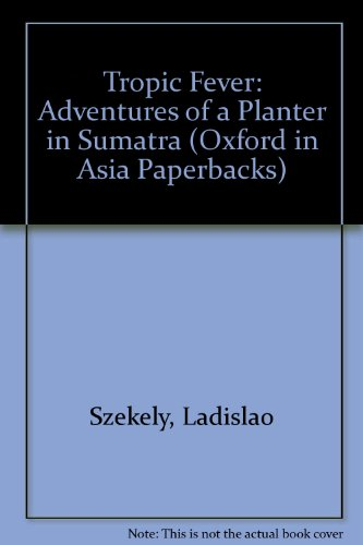 tropic-fever-adventures-of-a-planter-in-sumatra-oxford-in-asia-paperbacks