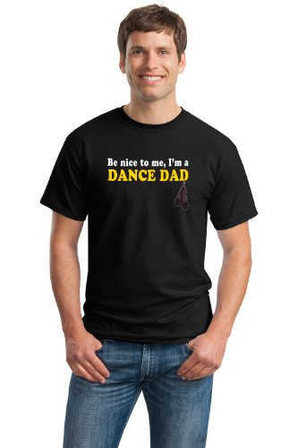 BE NICE TO ME, I'M A DANCE DAD Unisex T-shirt / Dancer Parent Sympathy Tee