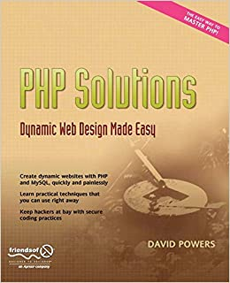 Php Solutions Dynamic Web Design Made Easy Powers David 9781590597316 Amazon Com Books