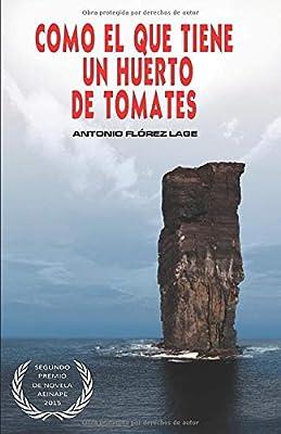 Como el que tiene un huerto de tomates: 2º PREMIO de NOVELA ...