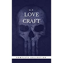 H. P. Lovecraft: The Complete Fiction (Book Center) (The Greatest Writers of All Time) (English Edition)