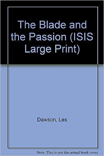 Audiolibros gratis descargar ipad gratis The Blade & the Passion: A Spoof on Romance Novels (ISIS Large Print) PDF