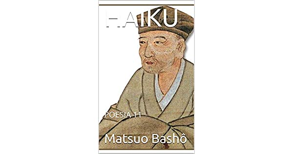 HAIKU: POESIA 11 (Italian Edition) eBook: Matsuo Bashô, Nazzareno Luigi Todarello: Amazon.com.mx: Tienda Kindle