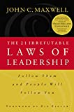 The 21 Irrefutable Laws of Leadership: Follow Them and People Will Follow You (Paperback)