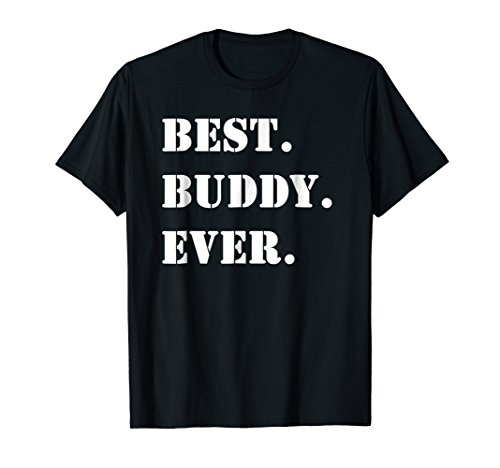 Best Buddy Ever T-Shirt for Buddies Tee funny