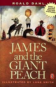 Roald Dahl: James and the Giant Peach : A…