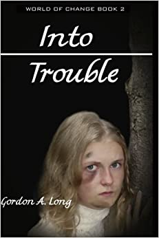 Into Trouble: Volume 2 (World of Change)