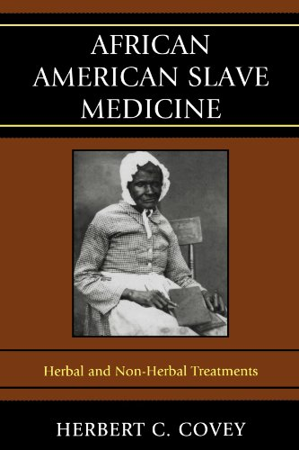 Search : African American Slave Medicine: Herbal and non-Herbal Treatments