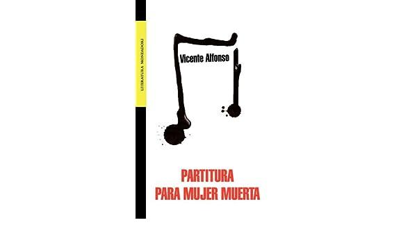 PARTITURA PARA MUJER MUERTA (Spanish Edition): VICENTE ALFONSO RODRIGUEZ: 9789708103565: Amazon.com: Books