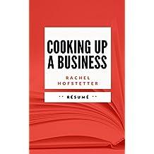 COOKING UP A BUSINESS: Résumé en Français (French Edition)