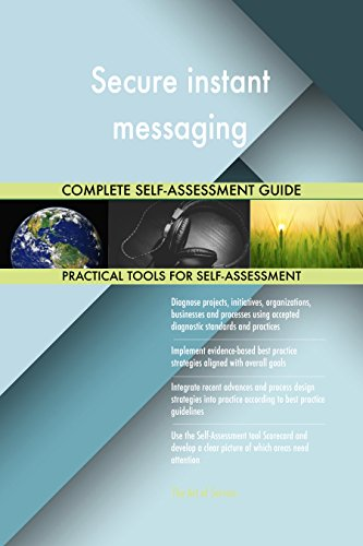 Secure instant messaging Toolkit: best-practice templates, step-by-step work plans and maturity diagnostics