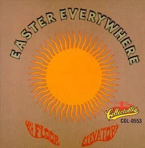 Easter everywhere by 13th floor elevators 1993 audio for 13th floor elevators easter everywhere