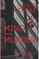 Mind Over Murder: A Jake Roberts Novel (The Jake Roberts Series) Paperback