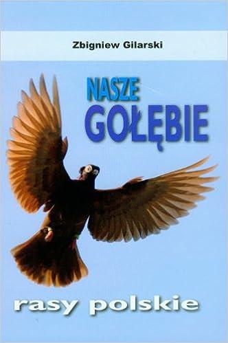 Nasze Golebie Amazoncouk Zbigniew Gilarski 9788385038092 Books