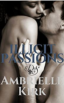 Den of Sin Series: Illicit Passions by [Kirk, Ambrielle]
