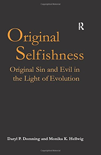 Original Selfishness: Original Sin And Evil in the Light of Evolution (Ashgate Science and Religion)